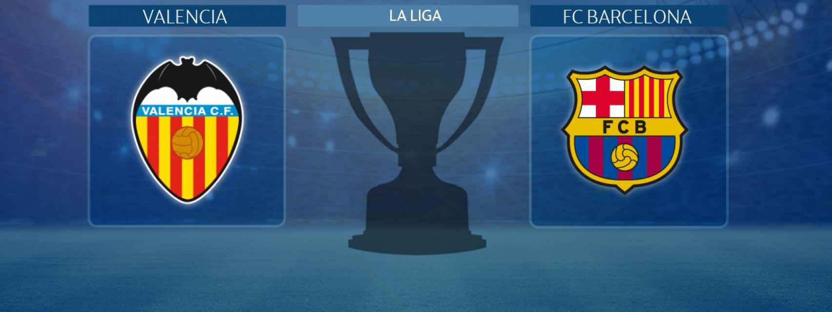 Valencia - FC Barcelona, partido de La Liga