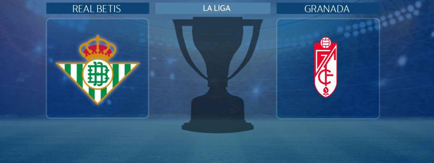 Real Betis - Granada: siga en directo el partido de La Liga