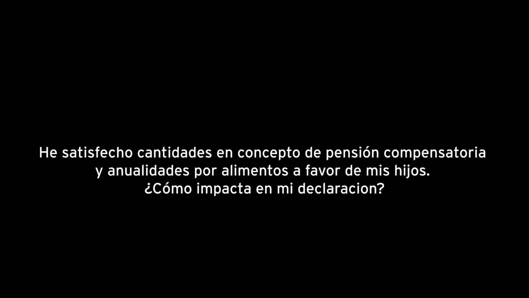 ¿Cómo impacta en mi declaración la pensión compensatoria?