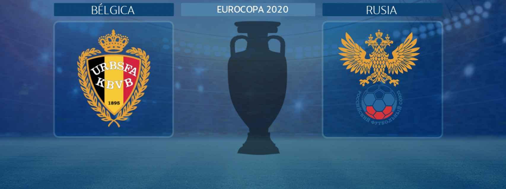 Bélgica - Rusia, partido de la Eurocopa 2020