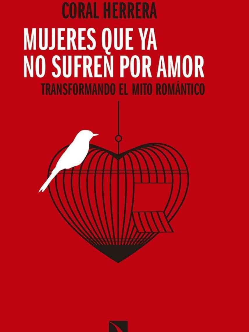 Portada del libro 'Mujeres que ya no sufren por amor: Transformando el mito romántico'