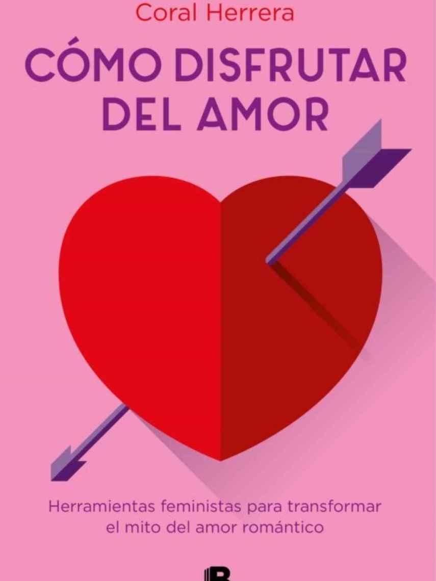 Portada del libro 'Cómo disfrutar del amor', de Coral Herrera.