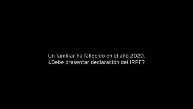Un familiar ha fallecido en el año 2020, ¿debe presentar declaración del IRPF?