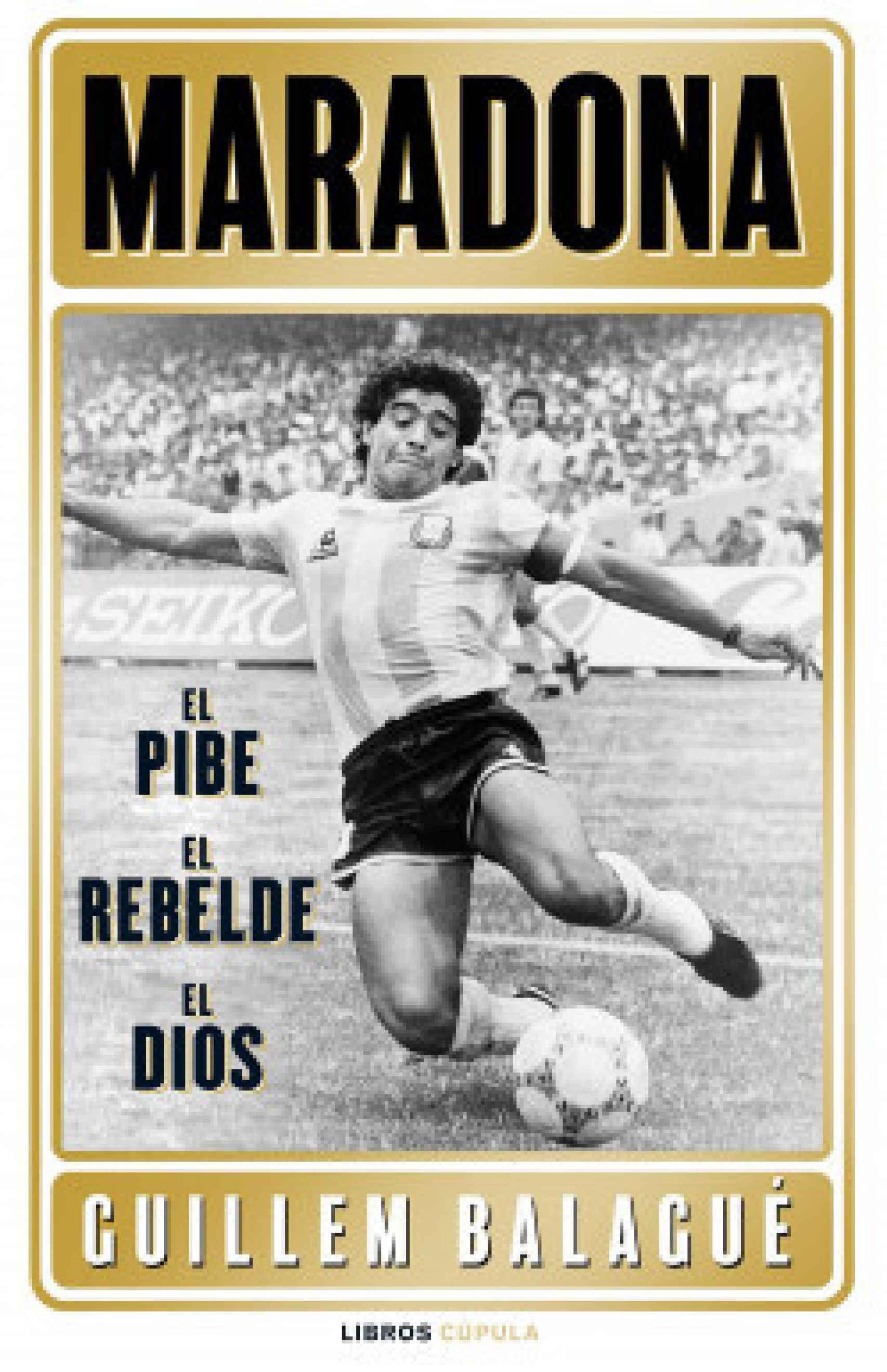 Portada del libro 'Maradona: el pibe, el héroe, el dios'