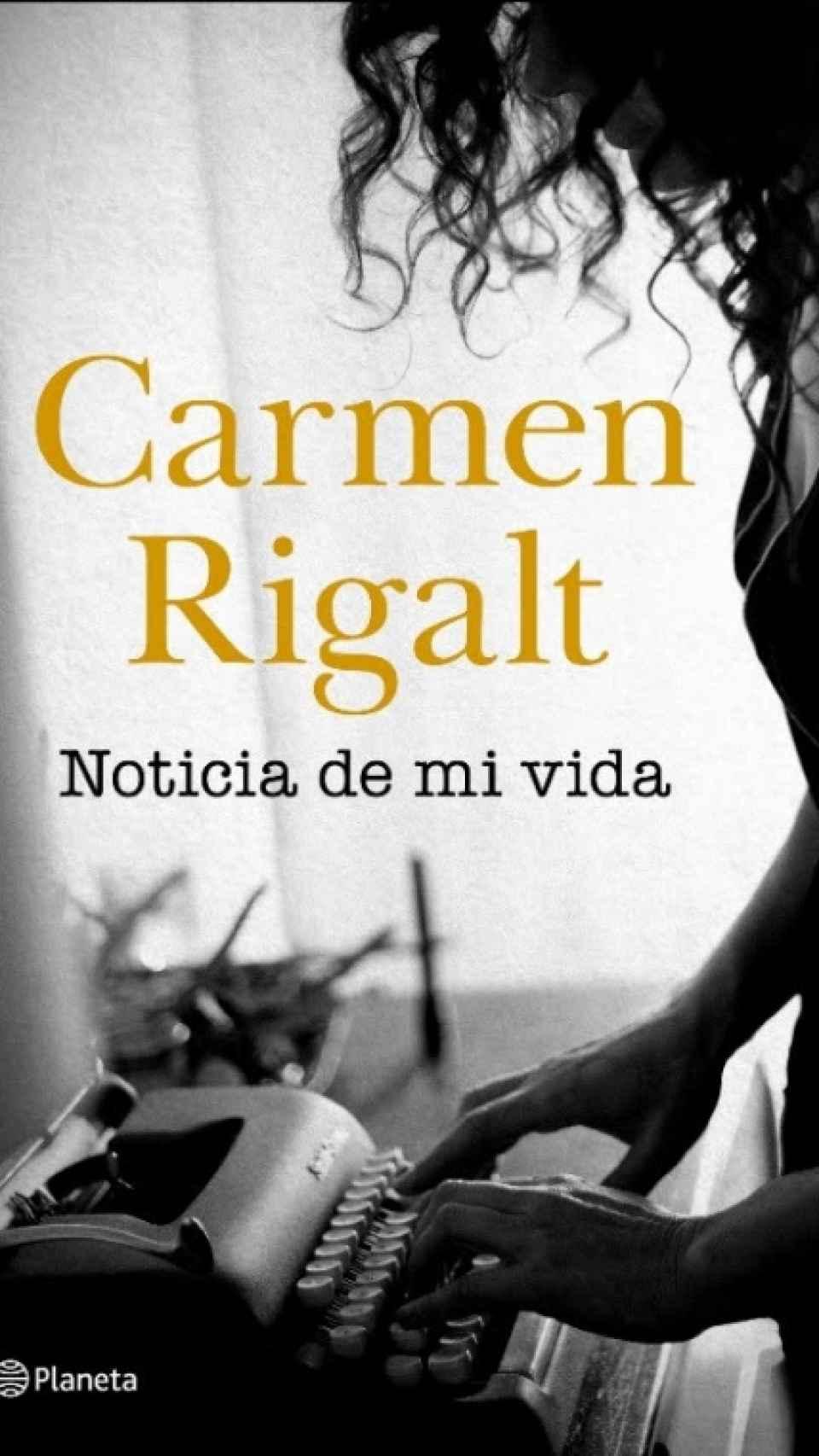 Portada del nuevo libro de Carmen Rigalt. Planeta.