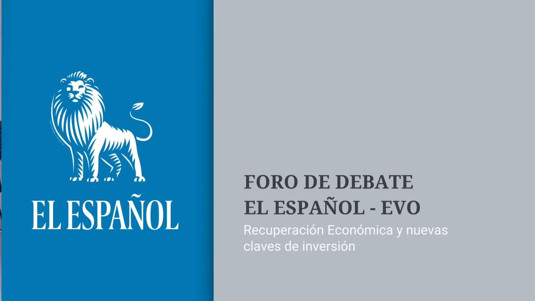 EL ESPAÑOL - EVO BANCO- FORO DE DEBATE: RECUPERACIÓN ECONÓMICA Y NUEVAS CLAVES DE INVERSIÓN