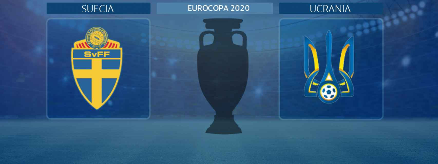Suecia - Ucrania, partido de la Eurocopa 2020