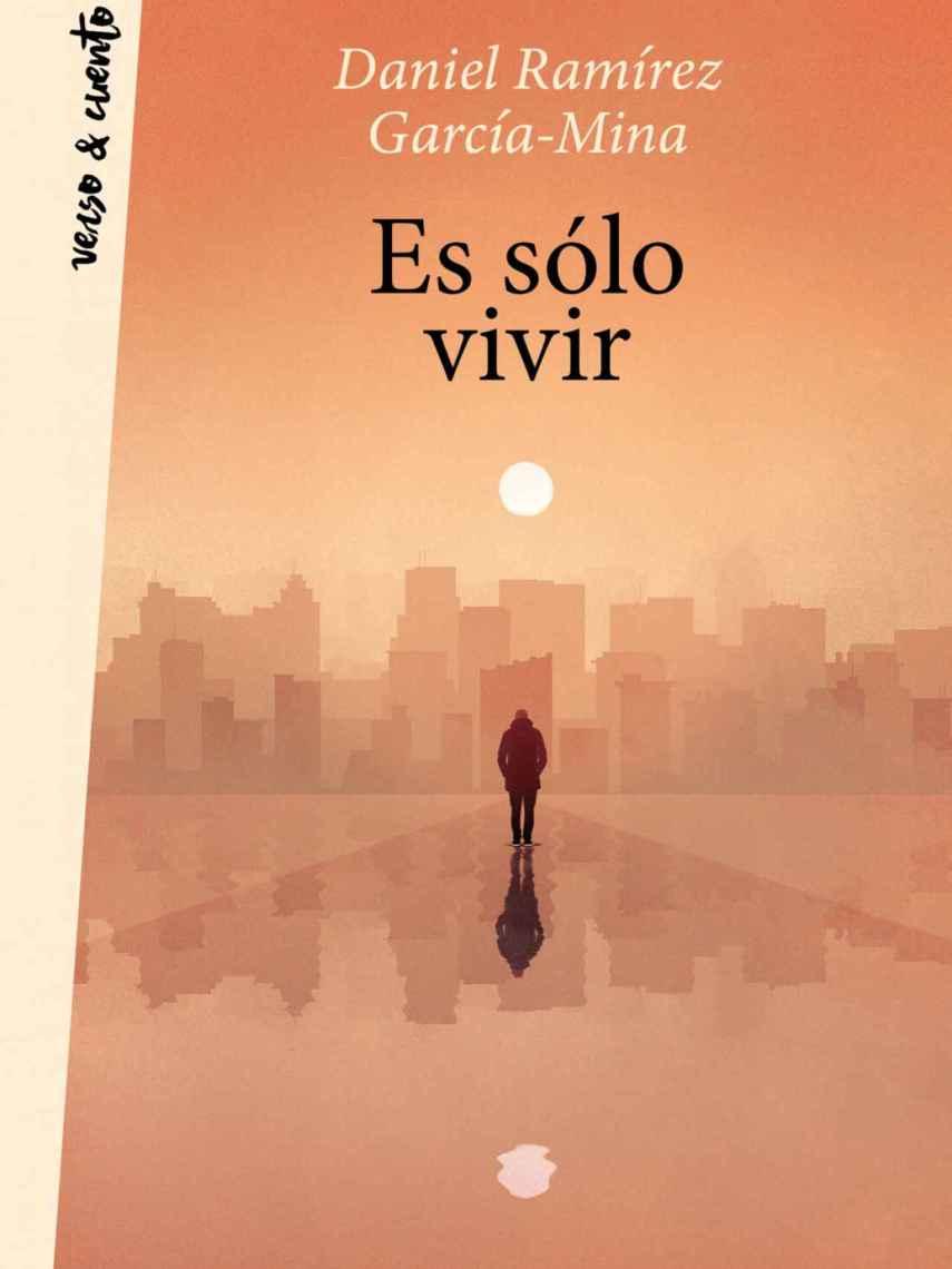 Portada de Es sólo vivir, el primer poemario de Daniel Ramírez.