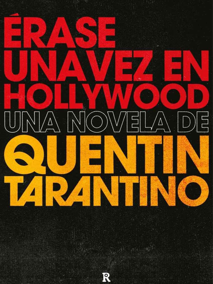 Érase una vez en Hollywood, de Quentin Tarantino.