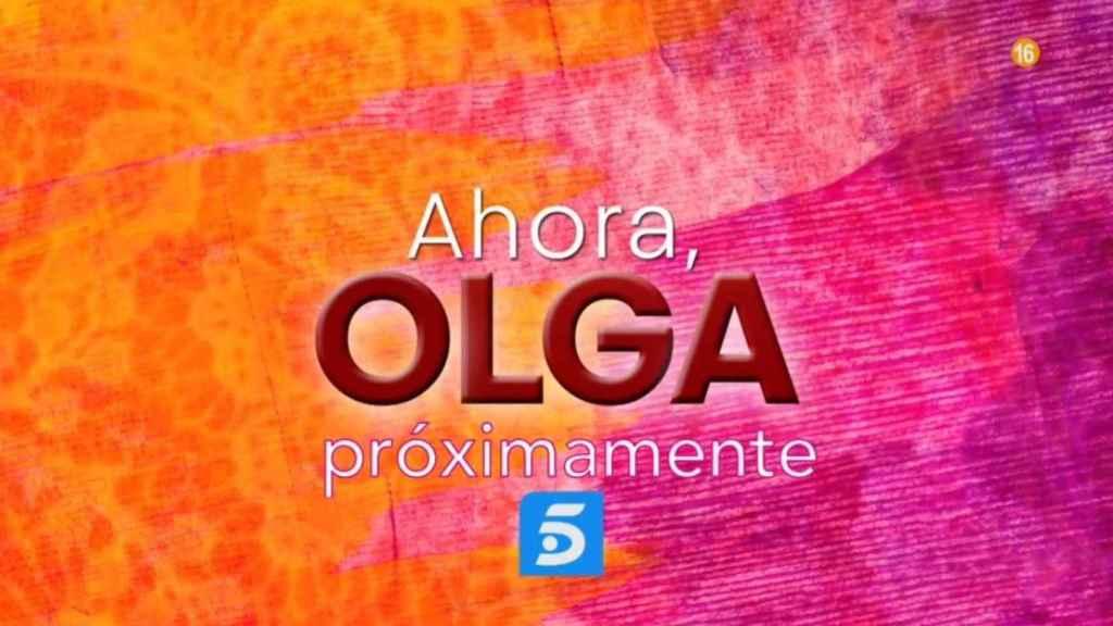 Imagen promocional de 'Ahora, Olga' en Telecinco.