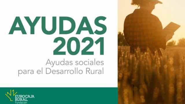 Desarrollo rural: se abre el plazo para conseguir las ayudas de la Fundación Eurocaja Rural