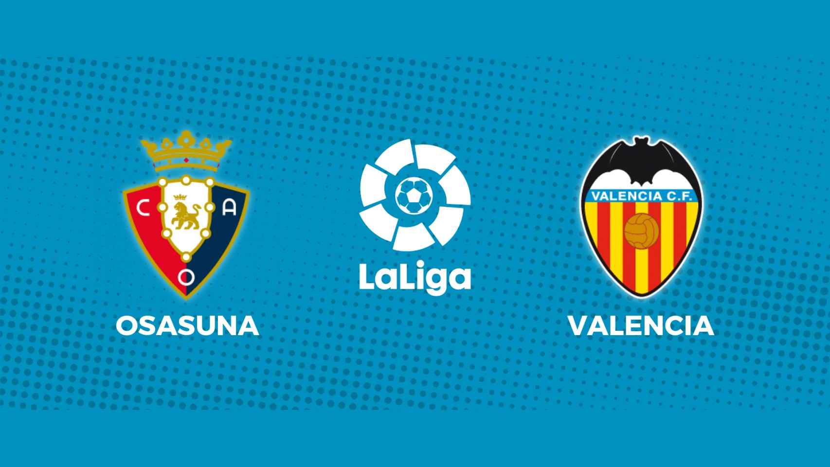 Osasuna - Valencia: siga en directo el partido de La Liga