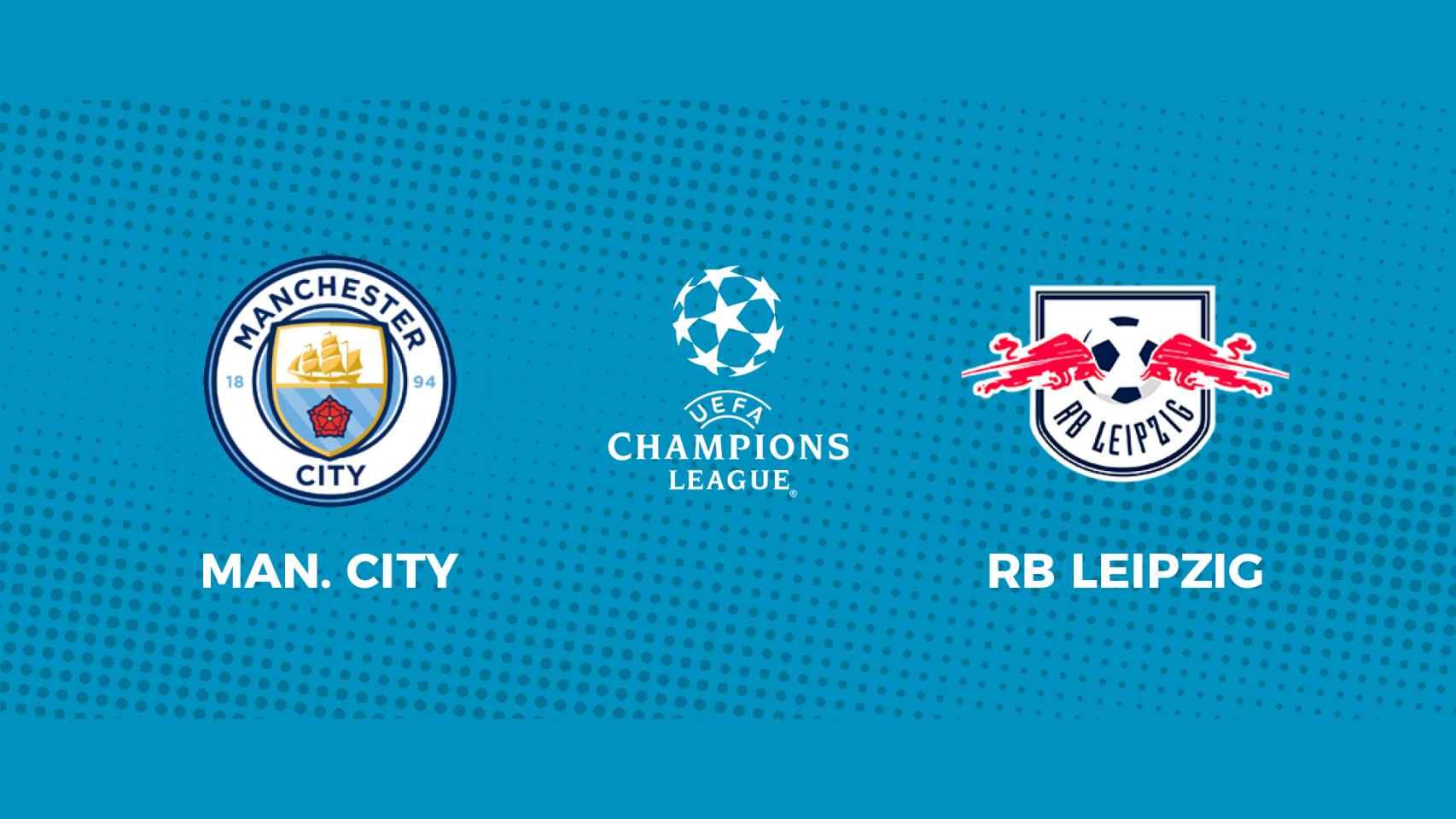 Manchester City - RB Leipzig: siga en directo el partido de la Champions League