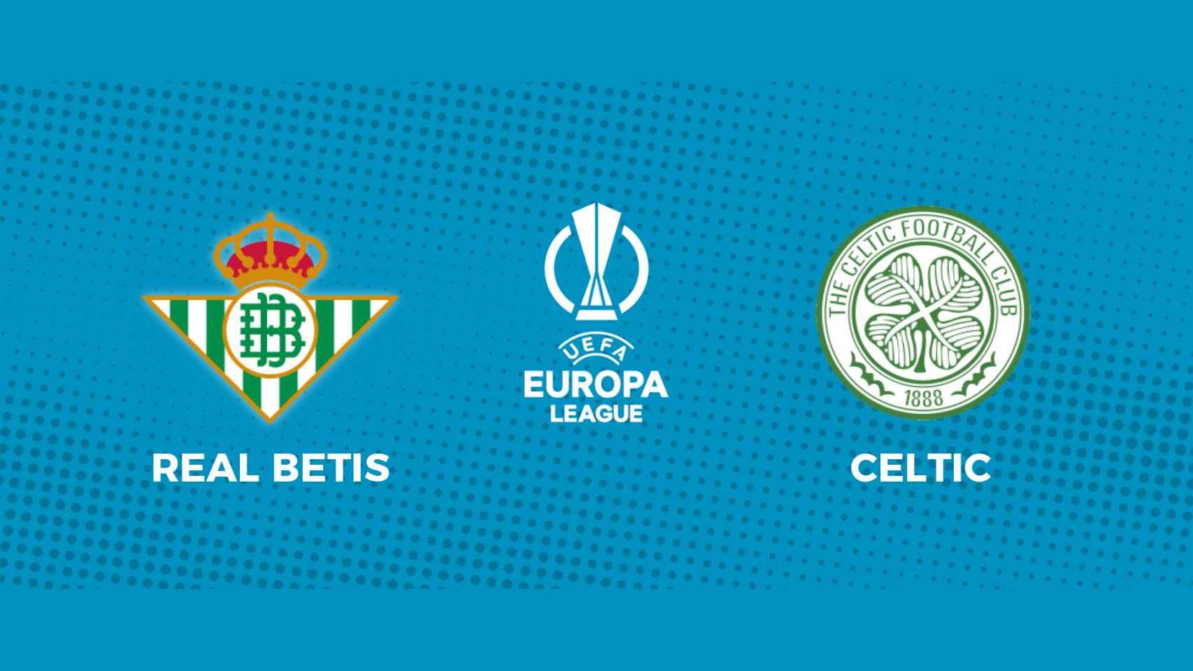 Real Betis - Celtic: siga en directo el partido de la Europa League