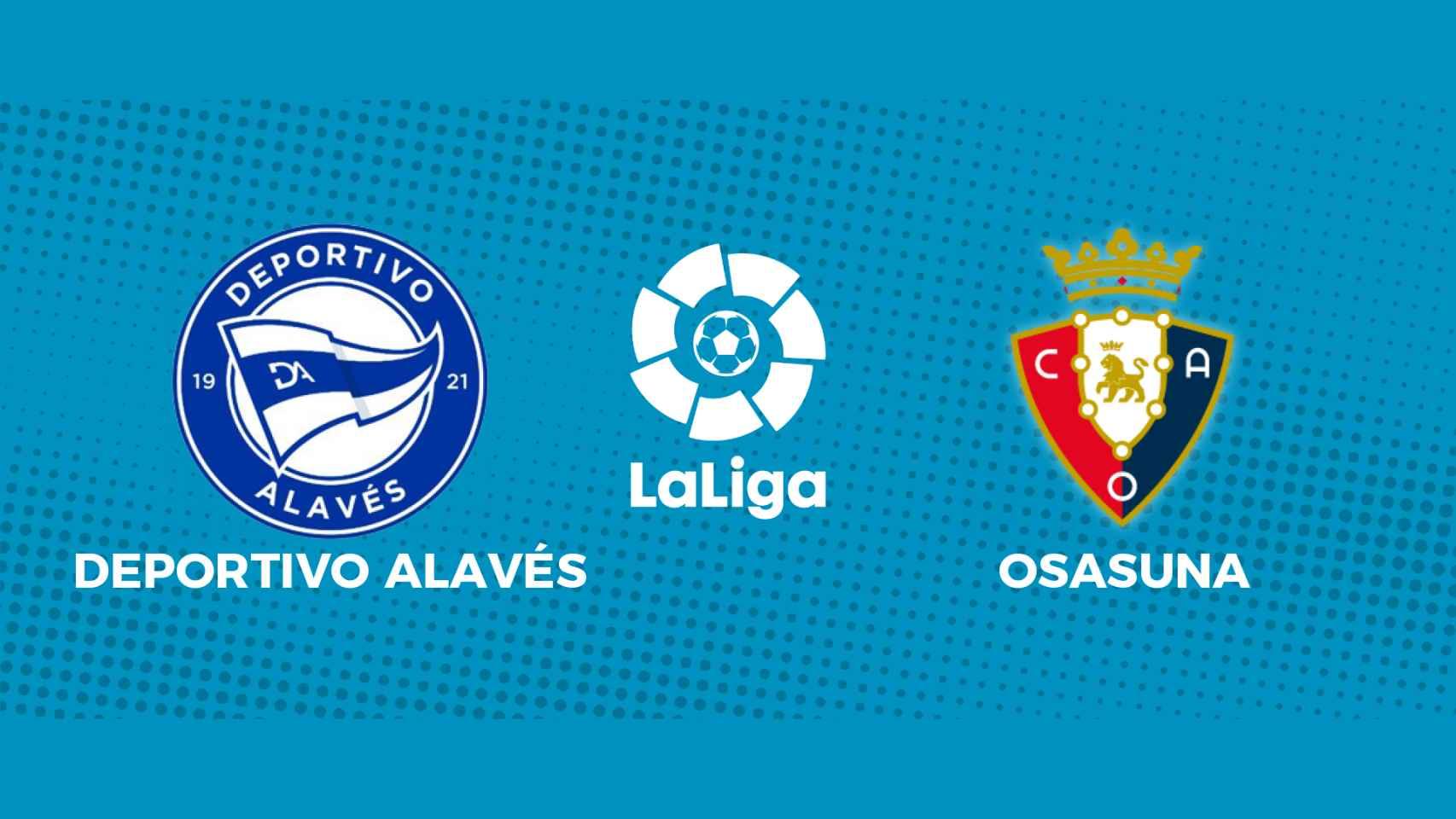 Deportivo Alavés - Osasuna: siga en directo el partido de La Liga