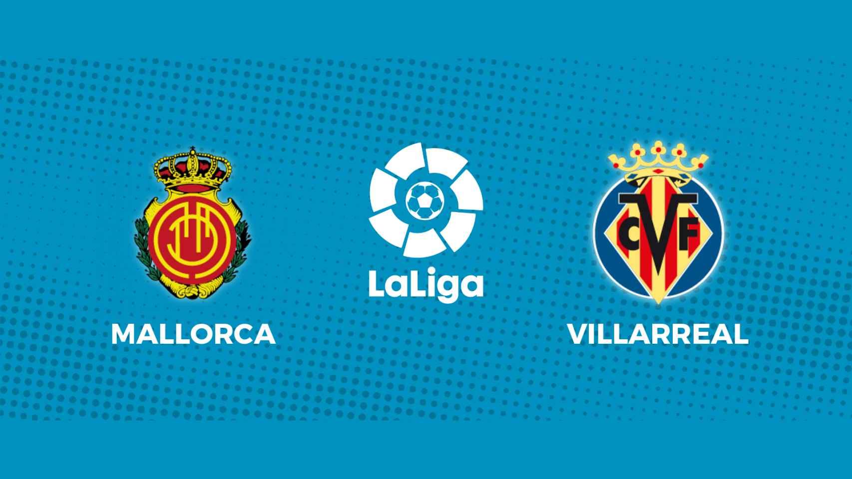 Mallorca - Villarreal: siga en directo el partido de La Liga