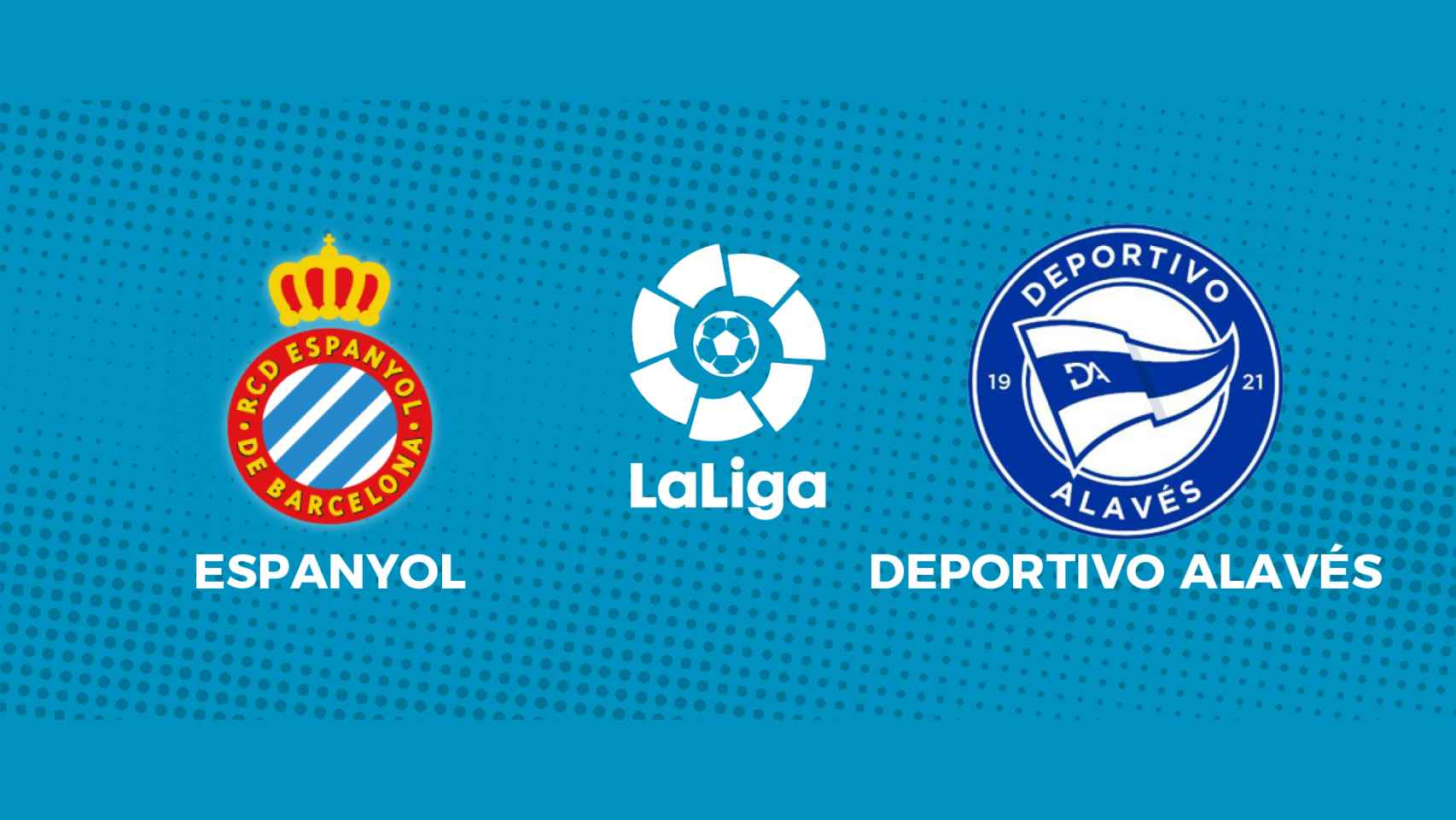 Espanyol - Deportivo Alavés: siga en directo el partido de La Liga