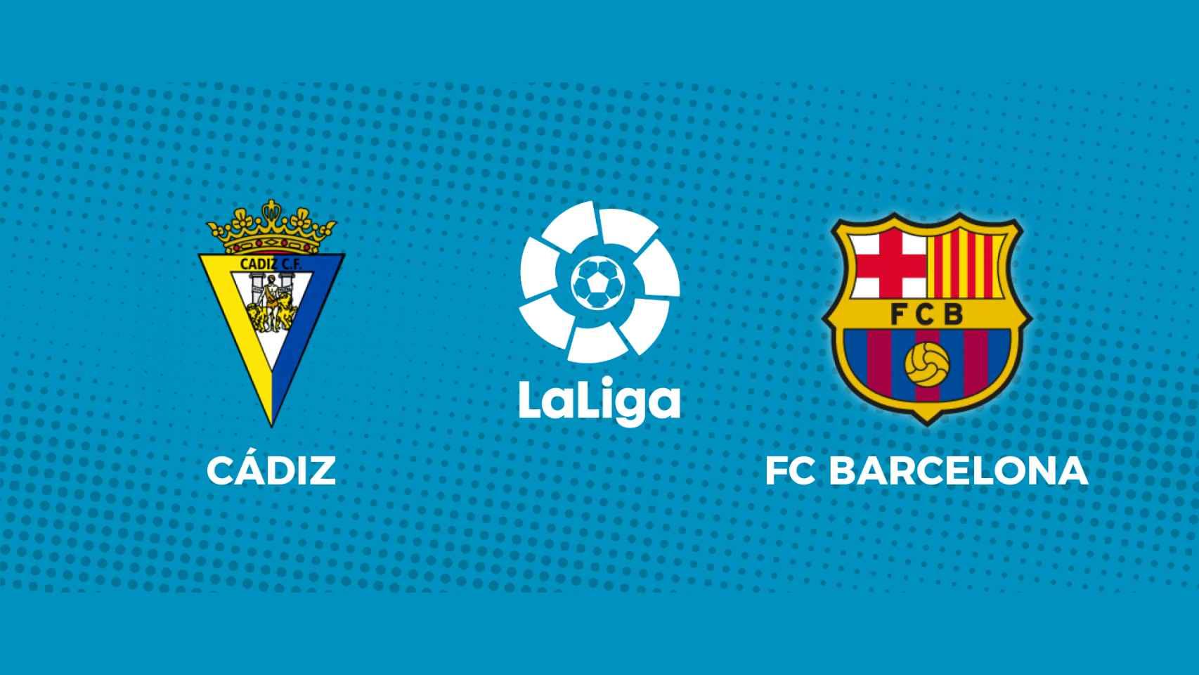 Cádiz - FC Barcelona: siga en directo el partido de La Liga