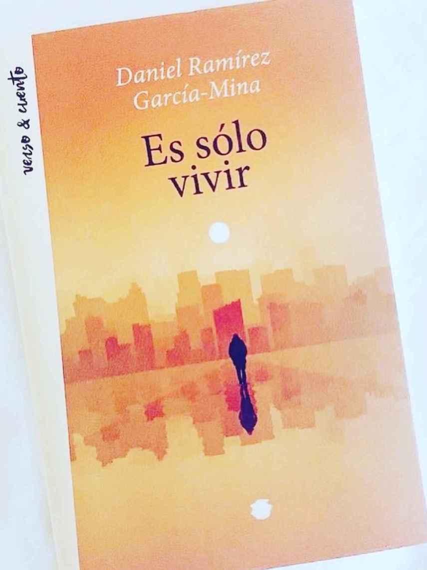 Es sólo vivir, publicado por Aguilar en su colección Verso&Cuento.