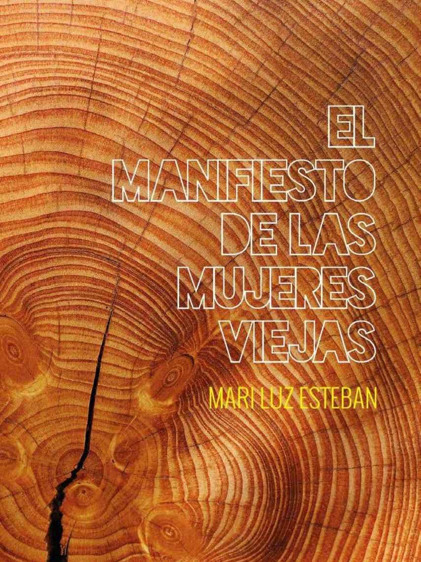 Portada de 'El manifiesto de las mujeres viejas', de Mari Luz Esteban Galarza.