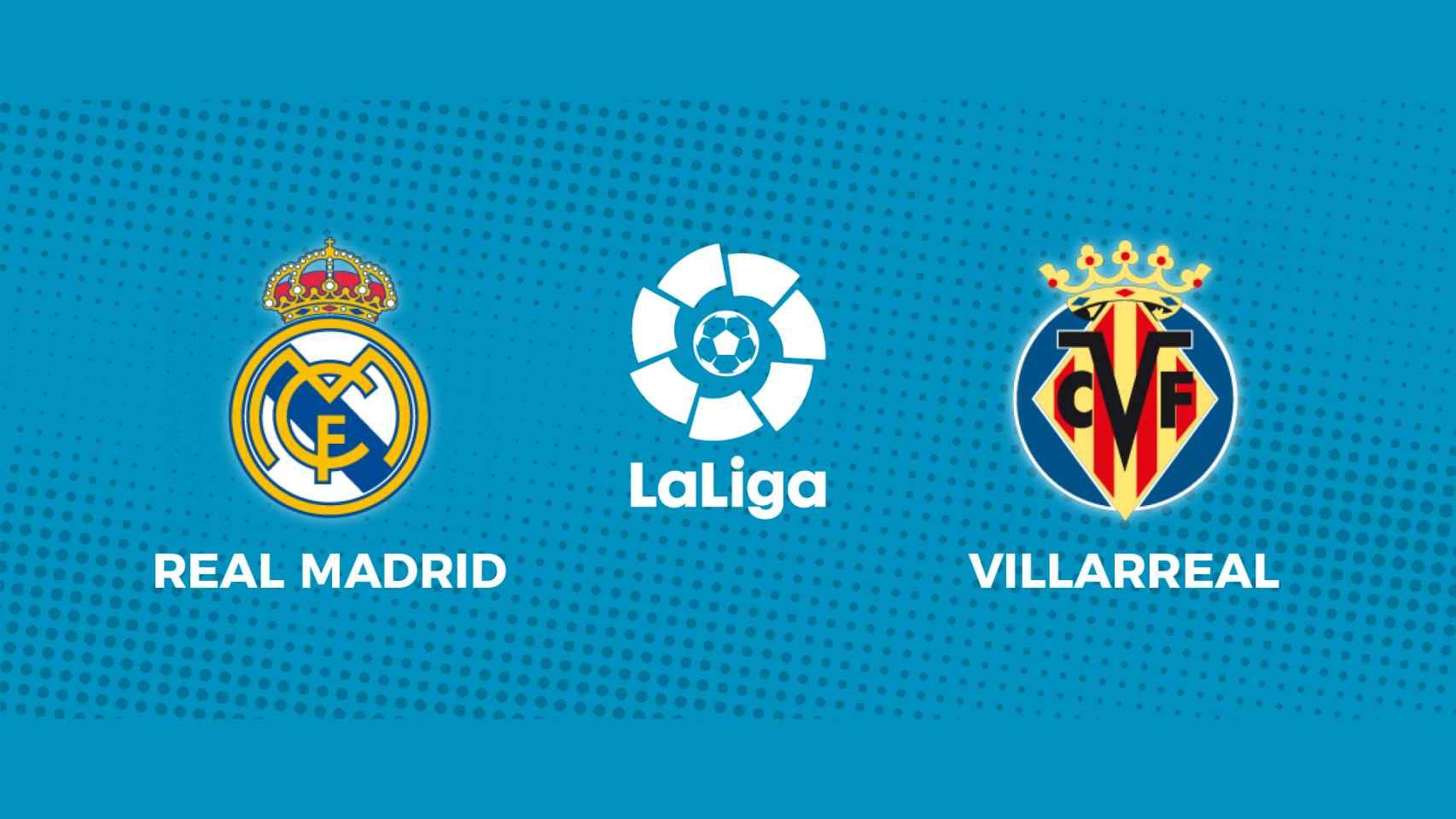 Real Madrid - Villarreal: siga en directo el partido de La Liga