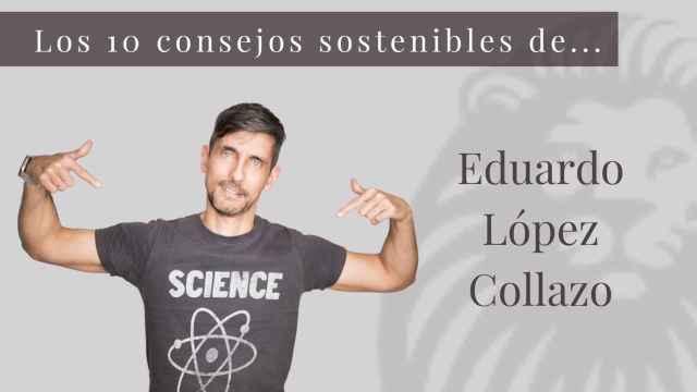 Los 10 consejos sostenibles de Eduardo López-Collazo